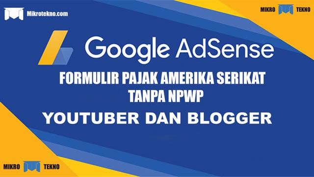 cara mengisi pajak youtube, cara mengisi pajak google, pajak google adsense indonesia, npwp adsense, pajak google adsense, pajak amerika adsense youtube, cara mengisi formulir pajak amerika serikat tanpa npwp, pajak google adsense tanpa npwp, pajak google adsense 2021,